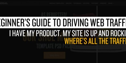 Beginner's Guide to Driving Web Traffic - how to drive traffic to your website