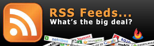 RSS Feeds, what's the big deal?