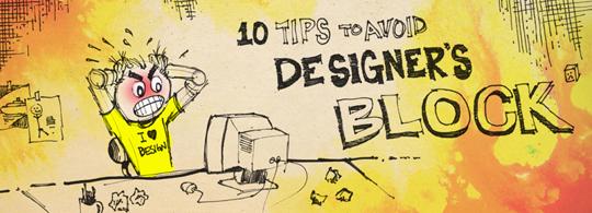 10 Tips to avoid designer's block.