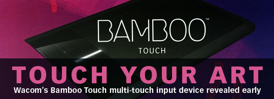 Wacom Bamboo Touch Revealed Early