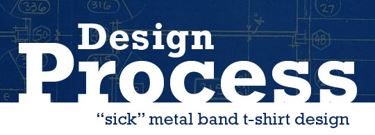 "Design Process: ""Sick"" Metal Band T-Shirt"