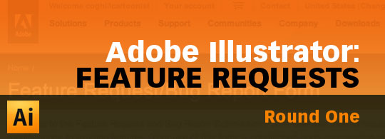 Adobe Illustrator Feature Requests: Round 1