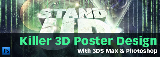 Tutorial: Killer 3D Poster Design with 3DS Max & Photoshop