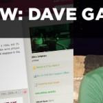 Juggling Design, Programming, Bands, and Life. Dave Garwacke tells all.