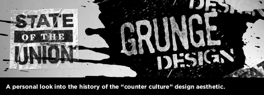 State of the Union: Grunge Design