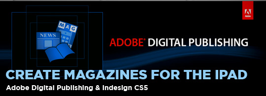 Adobe: Create Digital Magazines for the iPad
