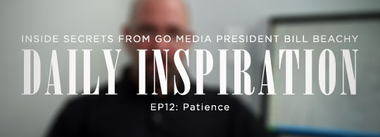Daily Inspiration Videos by Go Media President Bill Beachy