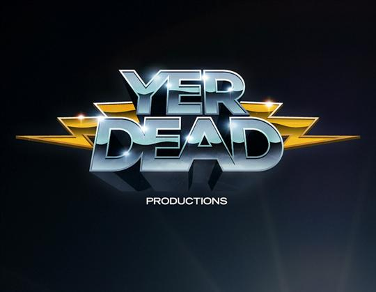 Yer Dead productions