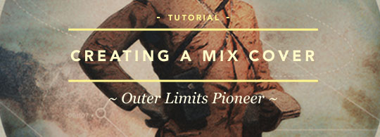 Mix Cover Tutorial: Outer Limits Pioneer
