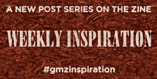 A new post series on the Zine: weekly inspiration