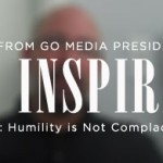 Daily Inspiration: Humility is not Complacency