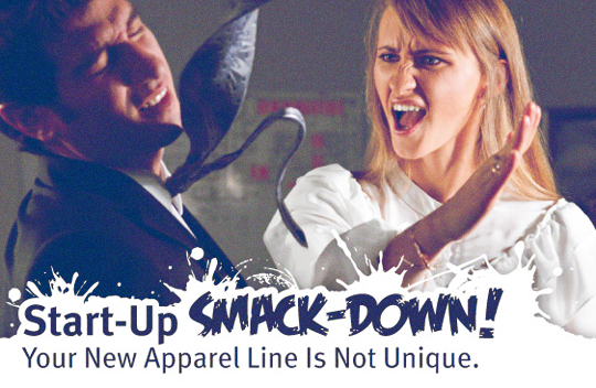 Startup-Smackdown: Your New Apparel Line Is Not Unique.