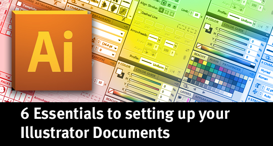 6 Essentials to Setting Up Your Illustrator Documents