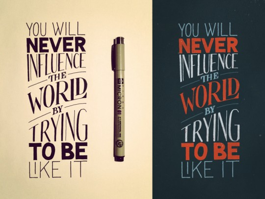 You Will Never Influence the World...