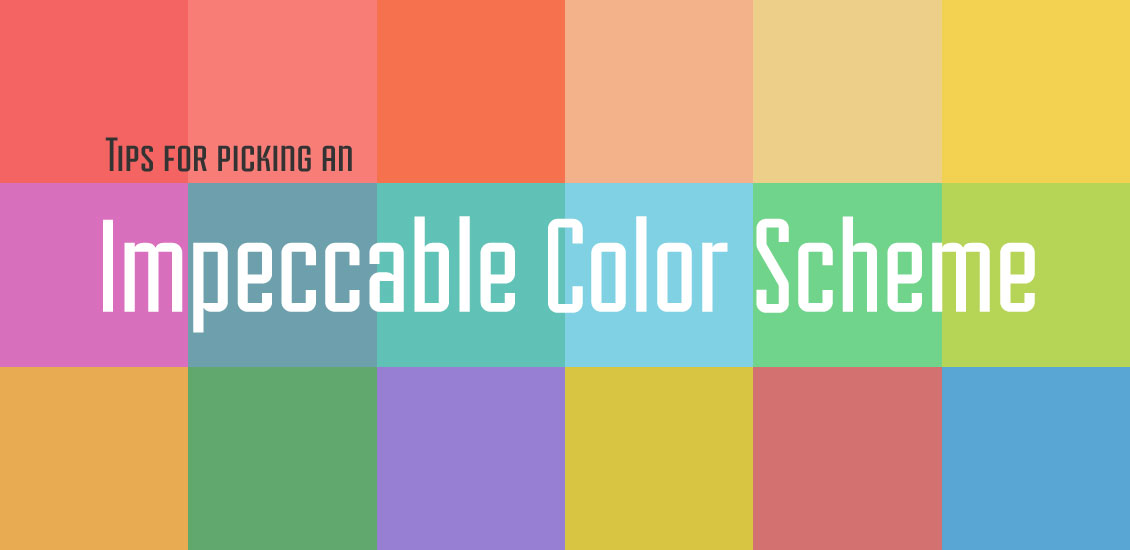 Tips For Picking An Impeccable Color Scheme