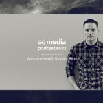 Go Media Podcast – Episode 12: An Interview With Brandon Rike