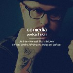Go Media Podcast – Episode 11: An Interview With Mark Brickey from Adventures in Design