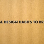 8 Detrimental Design Habits to Break Today