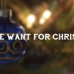 All We Want For Christmas…