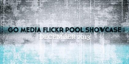 Go Media Flickr Pool Showcase - December 2013