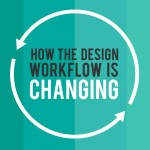 How the Design Workflow is Changing