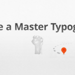 How to Become a Master Typographer