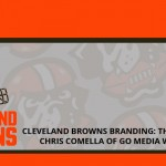 Cleveland Browns Branding: The New Logo – Chris Comella of Go Media Weighs In