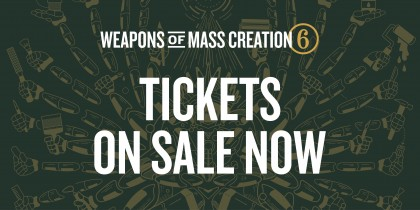 Weapons of Mass Creation Fest 6 Tickets are on Sale NOW!