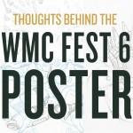WMC Fest 6 Poster Design Process: An Inside Look