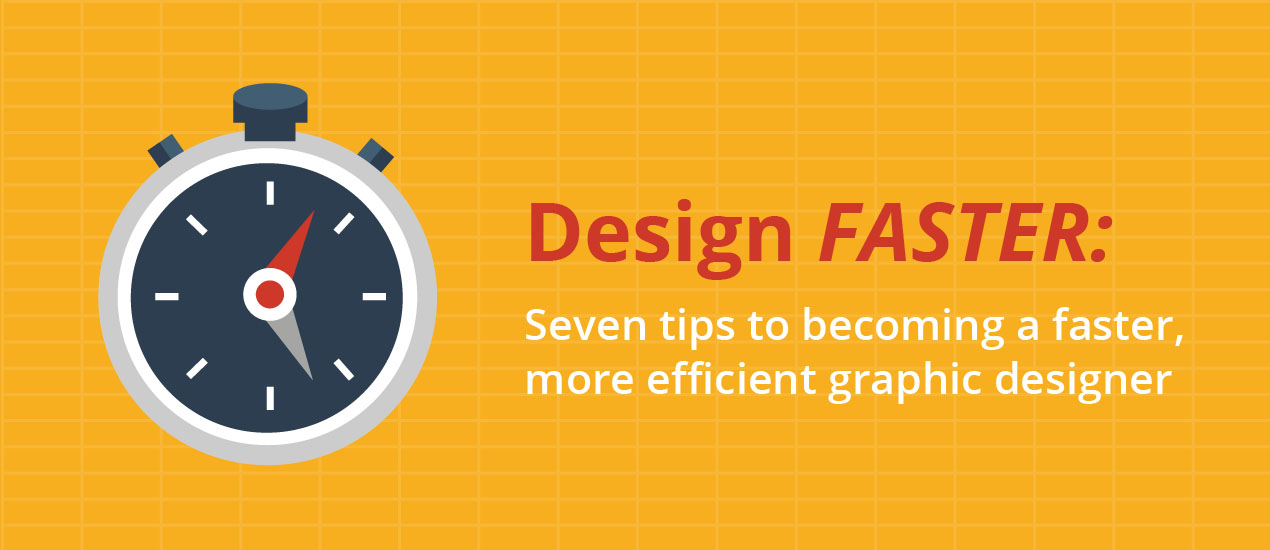 how to become a faster graphic designer