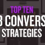 Stop Everything & Implement these Top 10 Web Conversion Strategies