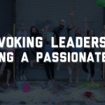 Provoking Leadership: Building a Passionate Team