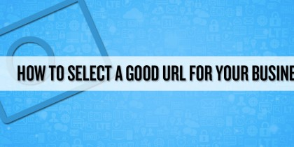 How-to-Select-a-Good-URL-for-your-business.jpg-hero