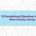 13 Foundational Questions to Ask Yourself When Starting A Design Business