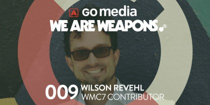 Why Wilson Revehl is a Weapon of Mass Creation