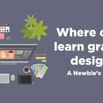 Where Can I Learn Graphic Design? – A Newbie's Guide