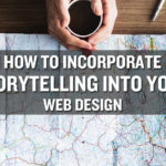How to Incorporate Storytelling Into Your Web Design
