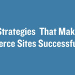 The 3 Strategies That Make eCommerce Sites Successful