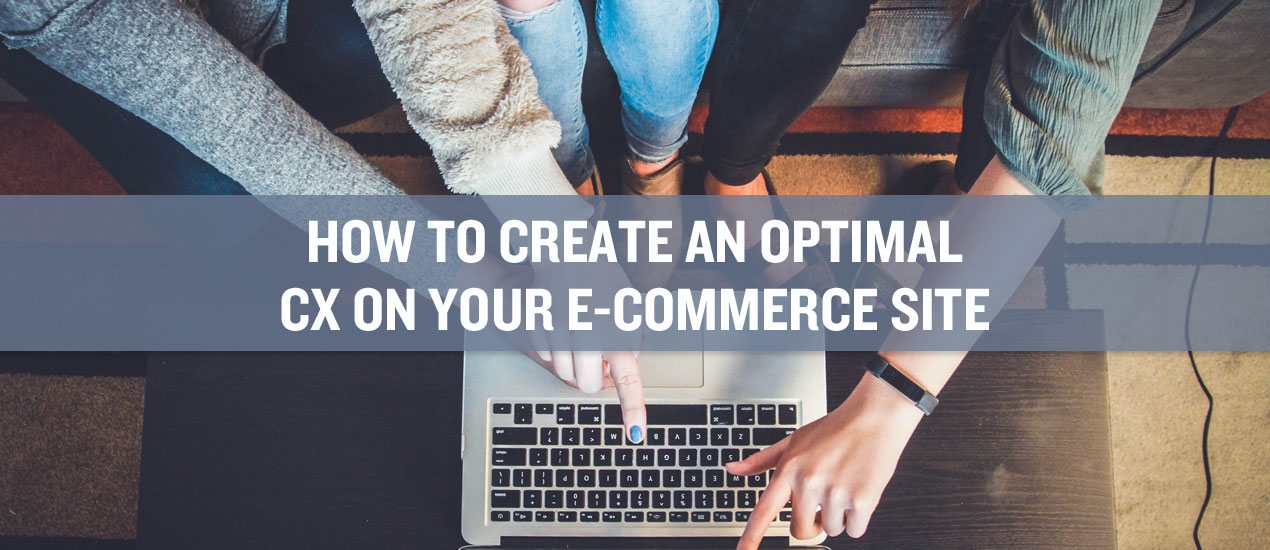 Improving the CX of your eCommerce Site
