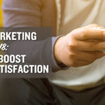 Digital Marketing in 2018: How to Boost Customer Satisfaction