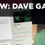 Juggling Design, Programming, Bands, and Life. Dave Garwacke tells all.