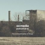 Episode 2: The Commoditization of Design and a Good Customer Experience