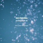 Go Media Podcast – Episode 5: 2012 Year in Review