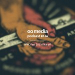 Go Media Podcast – Episode 6: Weapons of Mass Creation Fest 2013 Kick Off!