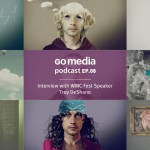 Go Media Podcast – Episode 8: Interview with WMC Fest Speaker Troy DeShano