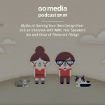 Go Media Podcast – Episode 9: Myths of Owning Your Own Design Firm plus an Interview with These Are Things