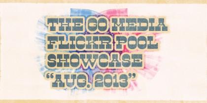 Go Media Flickr pool showcase August 2013