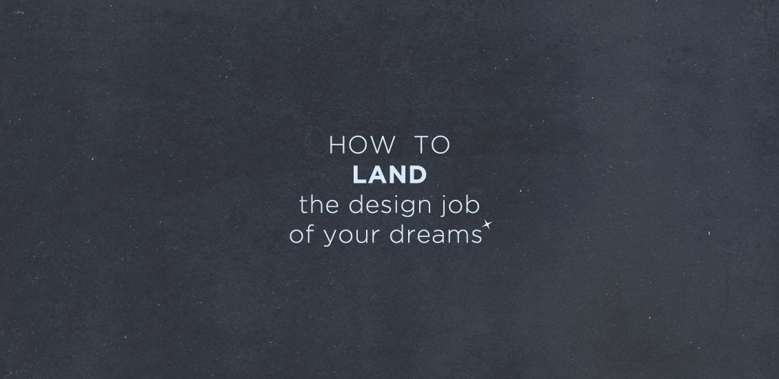 How to land the design job of your dreams go media creativity go media inc m4hsunfo
