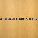 8 Detrimental Design Habits to Break Today
