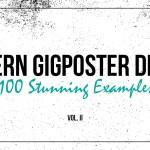 Modern Gigposter Design: 100 Stunning Examples – Volume II